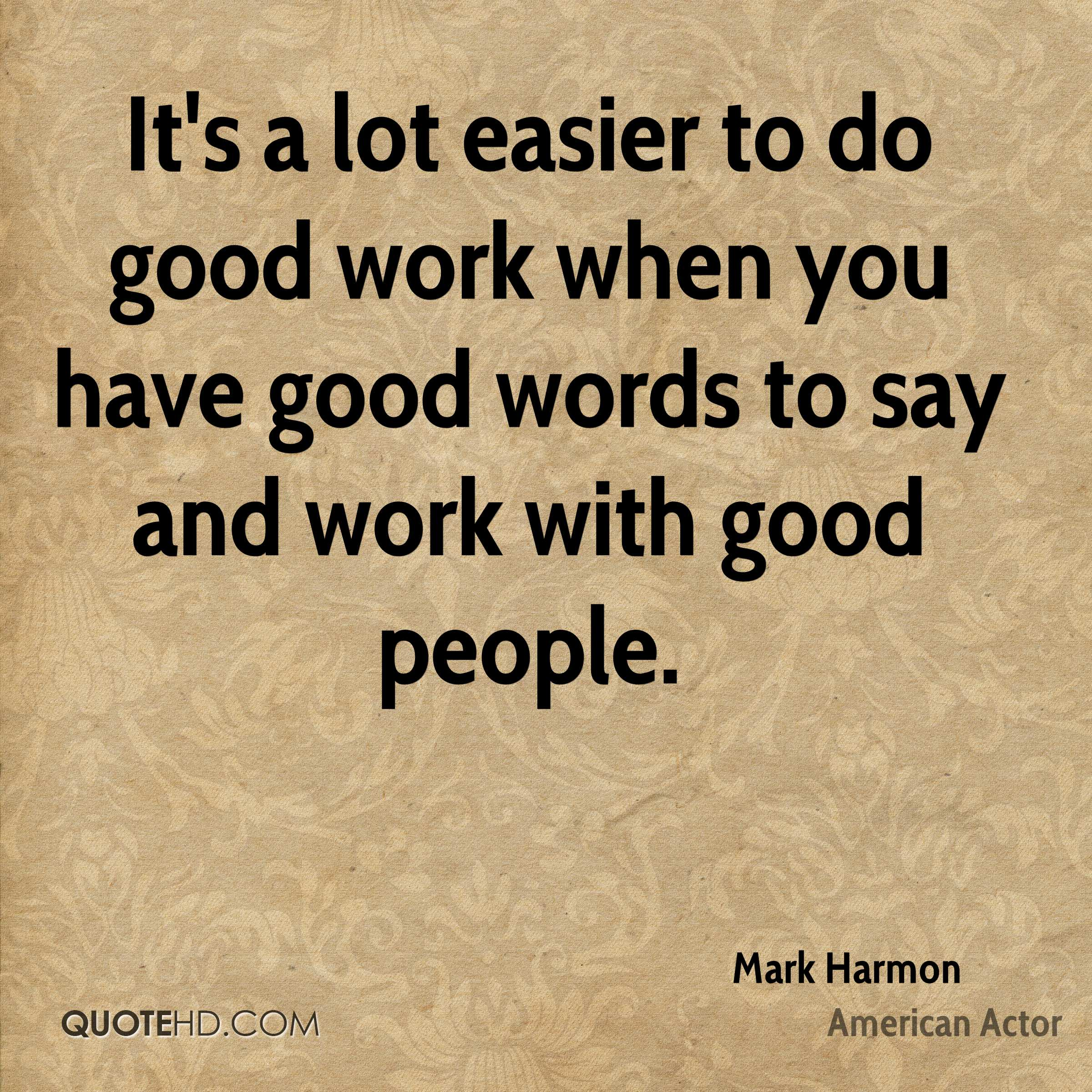 Great Working With You Quotes: Mark Harmon Quotes