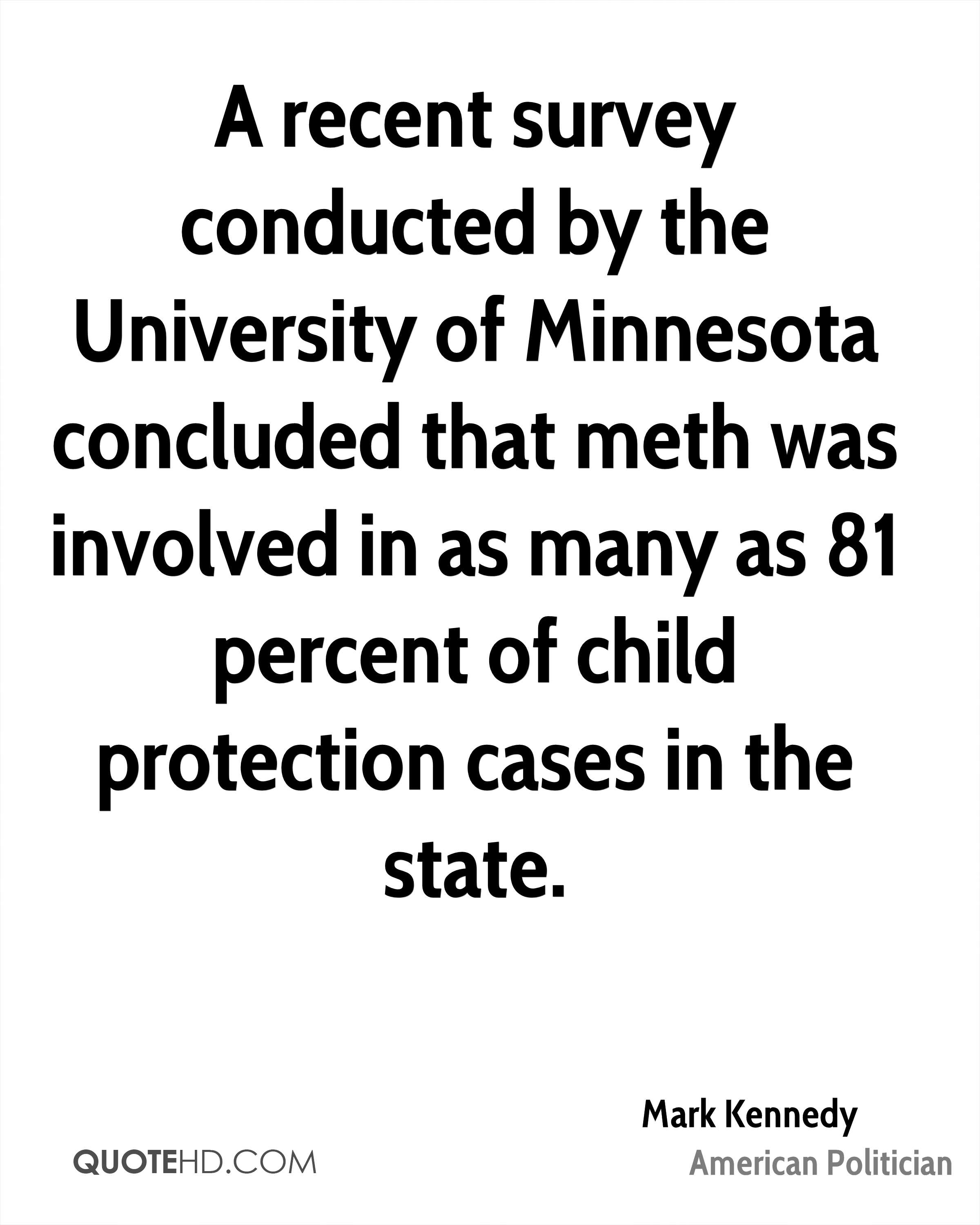 A recent survey conducted by the University of Minnesota concluded that meth was involved in as many as 81 percent of child protection cases in the state.
