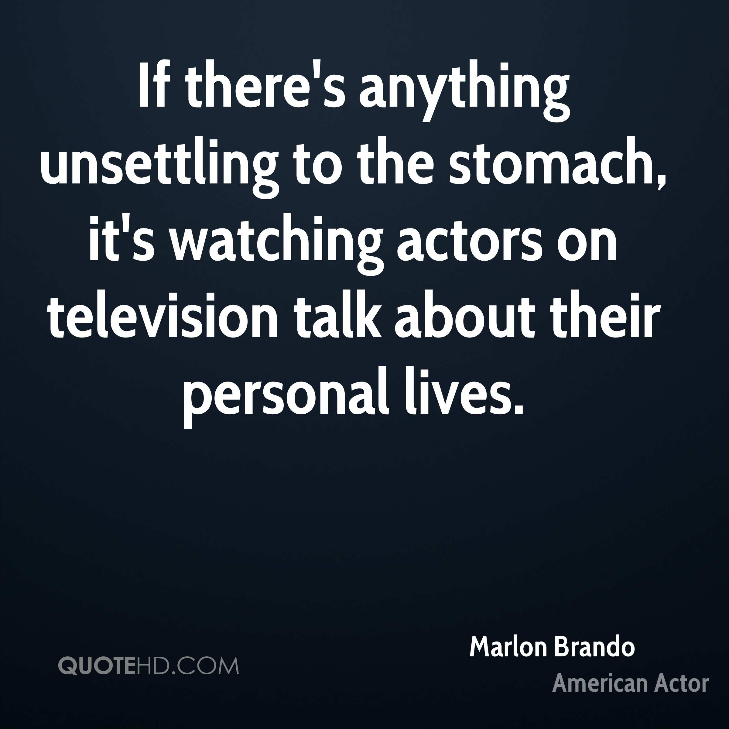 If there's anything unsettling to the stomach, it's watching actors on television talk about their personal lives.