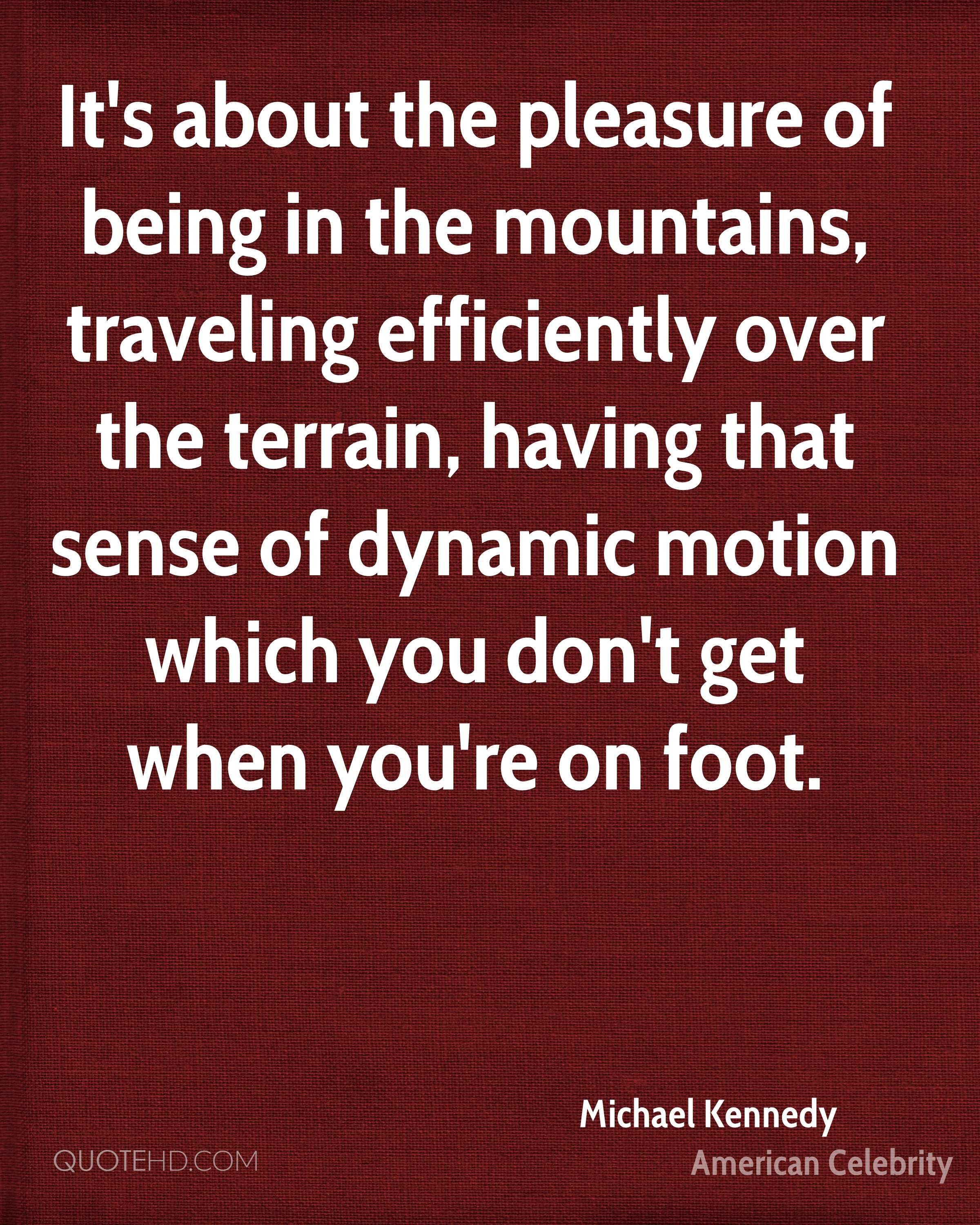 It's about the pleasure of being in the mountains, traveling efficiently over the terrain, having that sense of dynamic motion which you don't get when you're on foot.