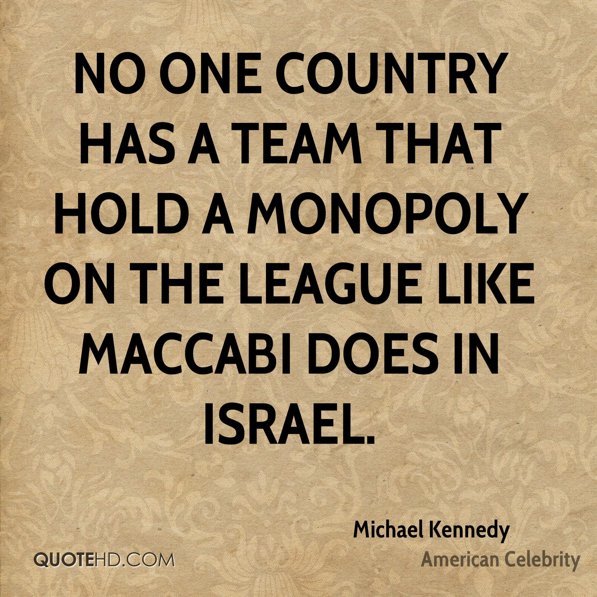 No one country has a team that hold a monopoly on the league like Maccabi does in Israel.