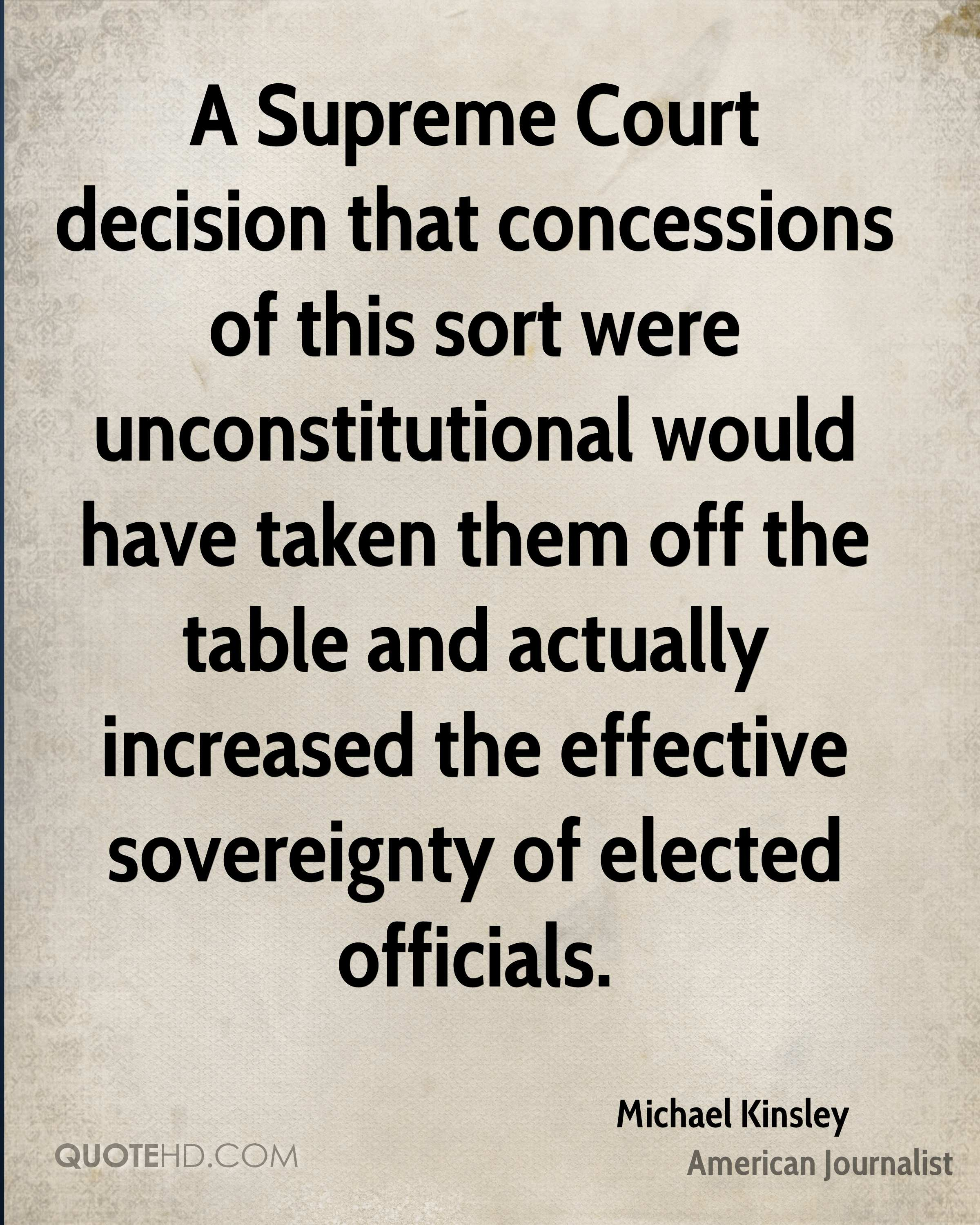 A Supreme Court decision that concessions of this sort were unconstitutional would have taken them off the table and actually increased the effective sovereignty of elected officials.