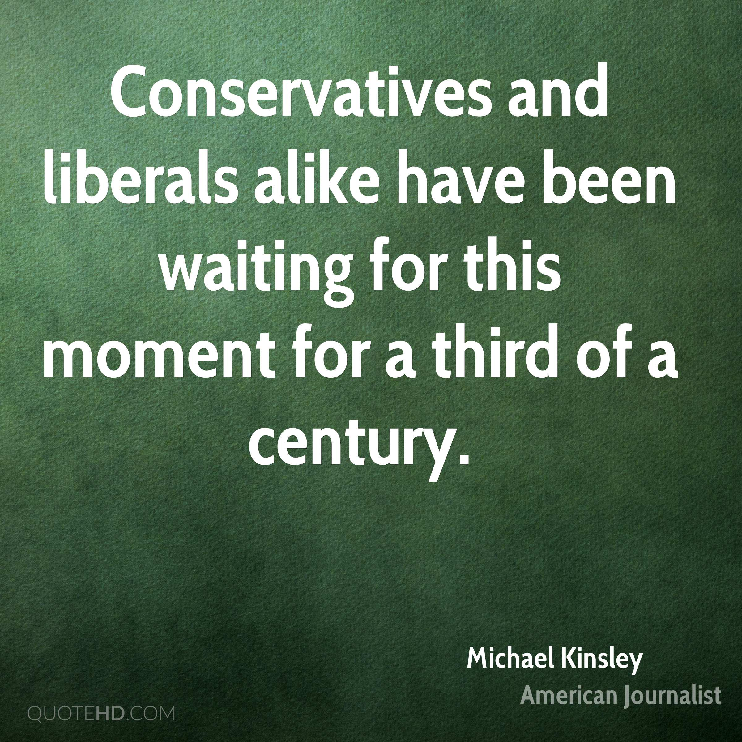 Conservatives and liberals alike have been waiting for this moment for a third of a century.