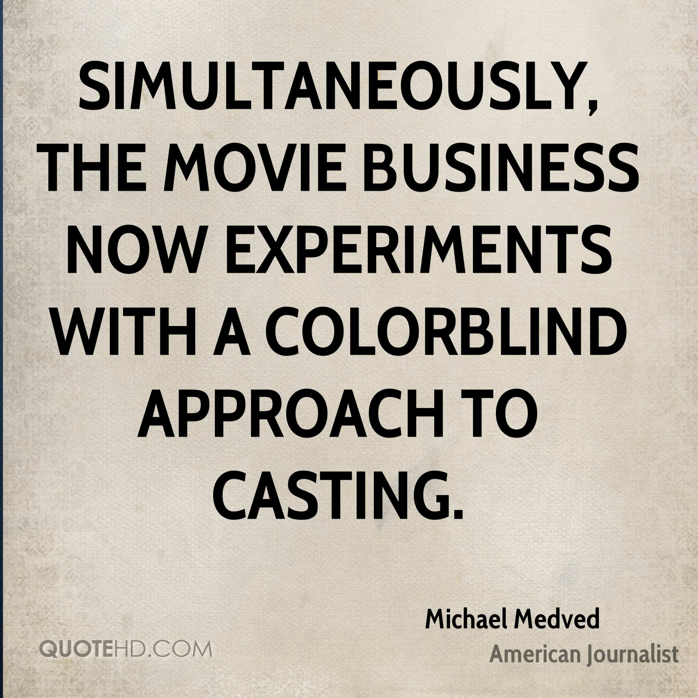 Simultaneously, the movie business now experiments with a colorblind approach to casting.