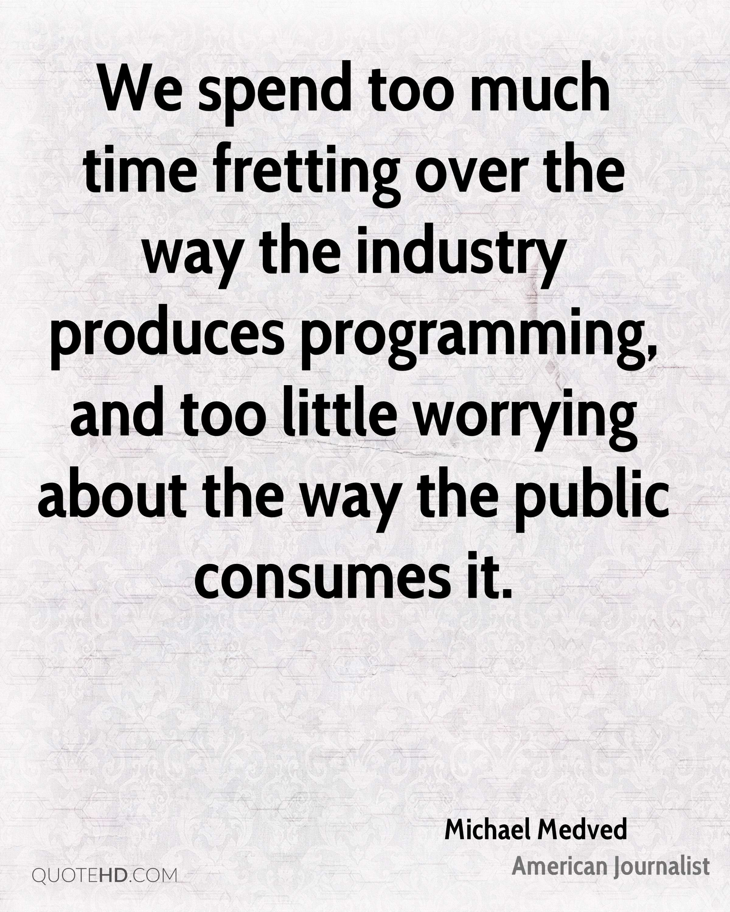 We spend too much time fretting over the way the industry produces programming, and too little worrying about the way the public consumes it.