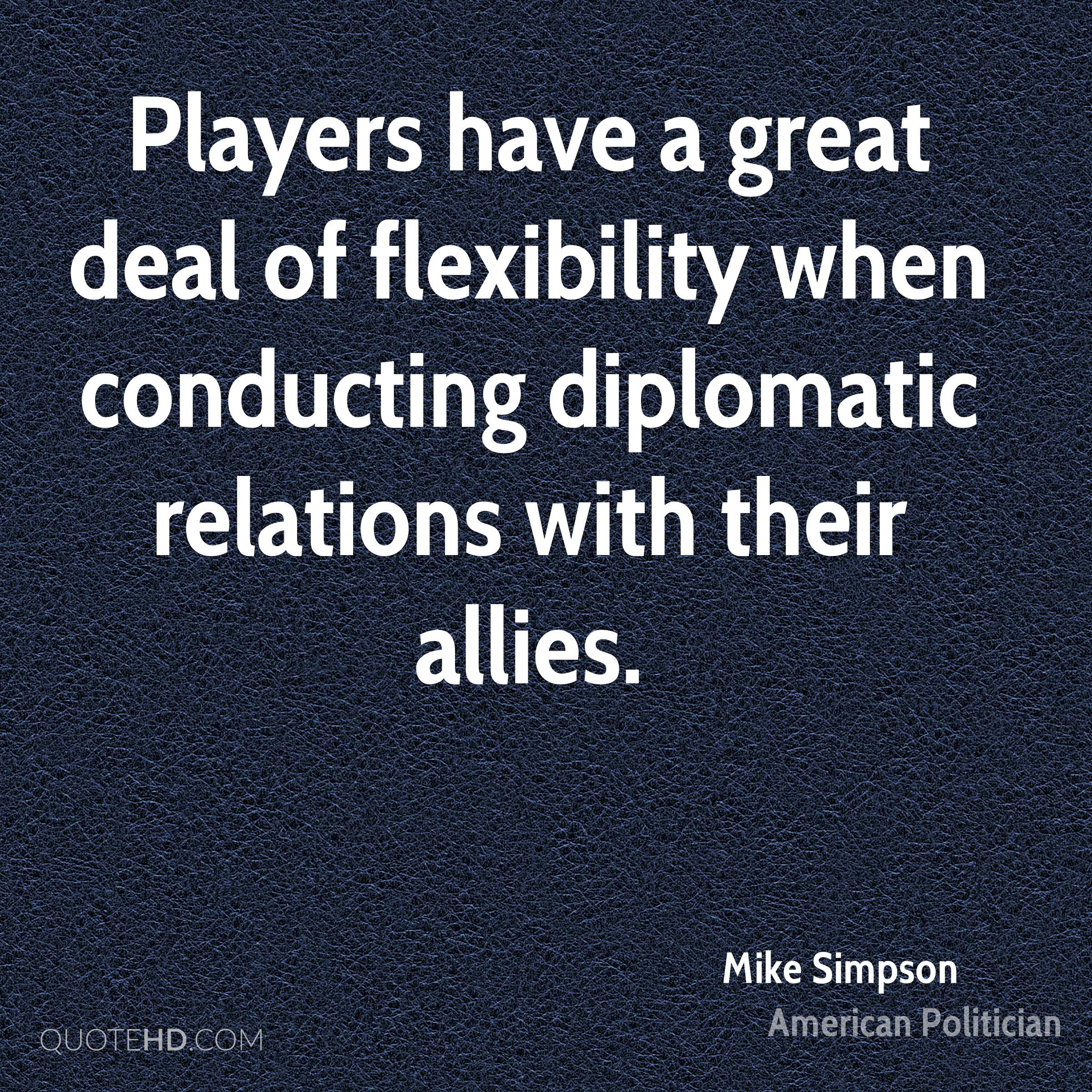 Players have a great deal of flexibility when conducting diplomatic relations with their allies.