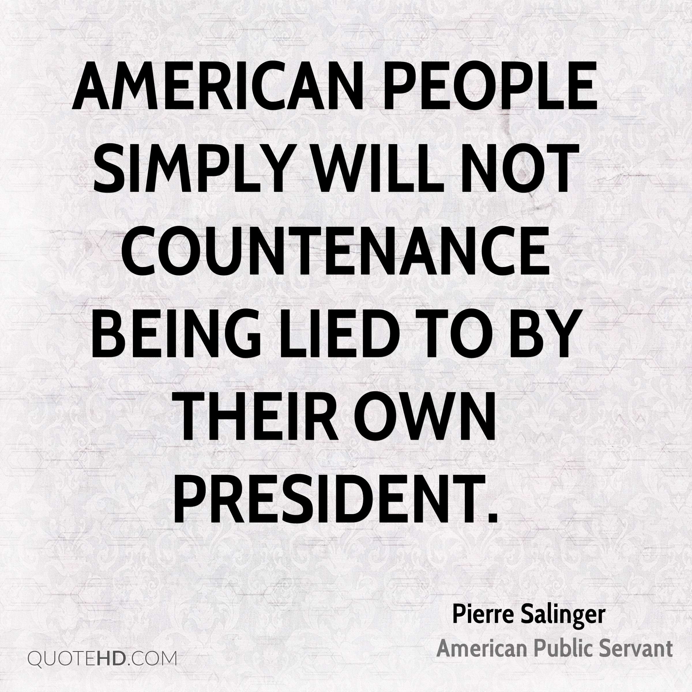 American people simply will not countenance being lied to by their own President.