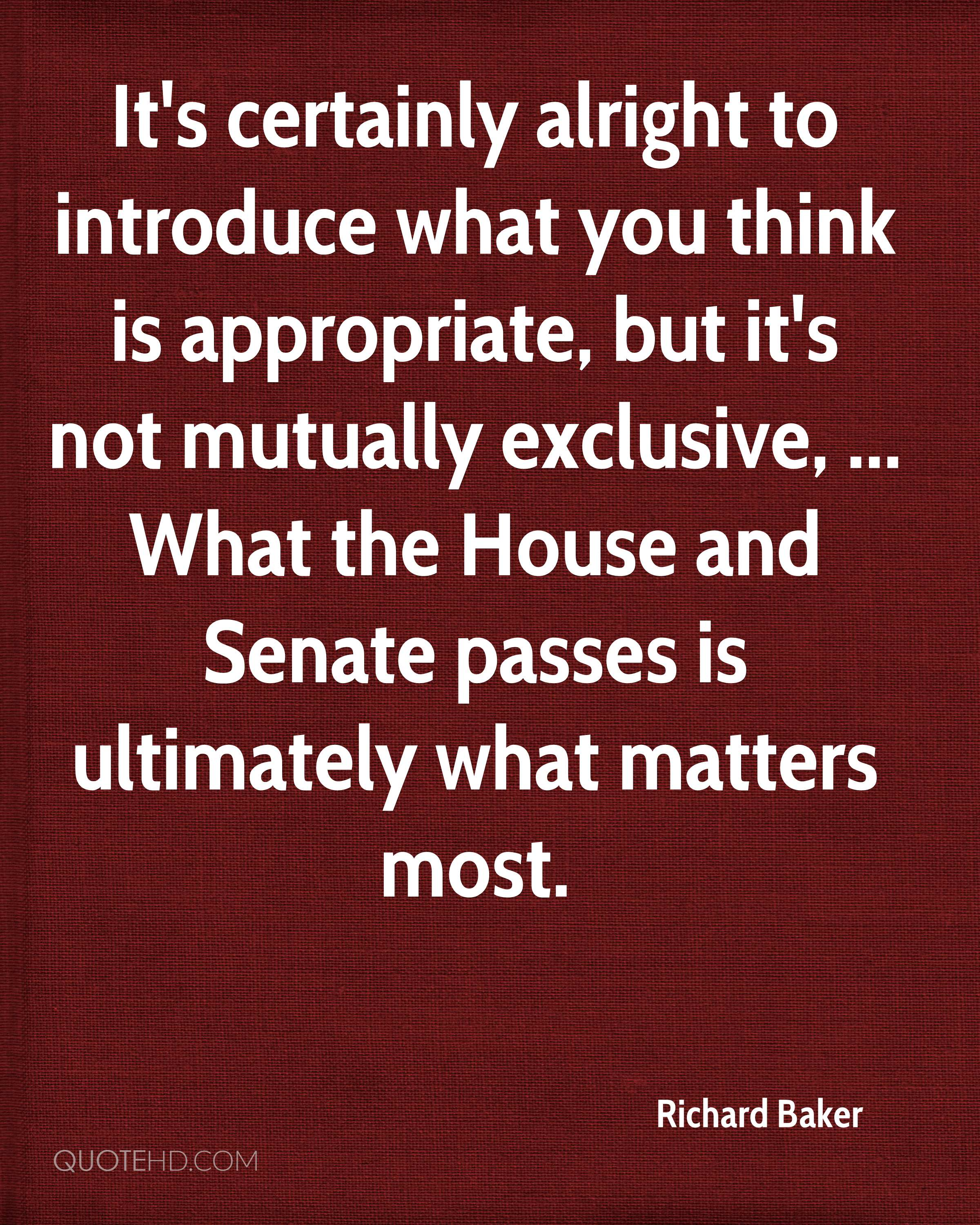 It's certainly alright to introduce what you think is appropriate, but it's not mutually exclusive, ... What the House and Senate passes is ultimately what matters most.
