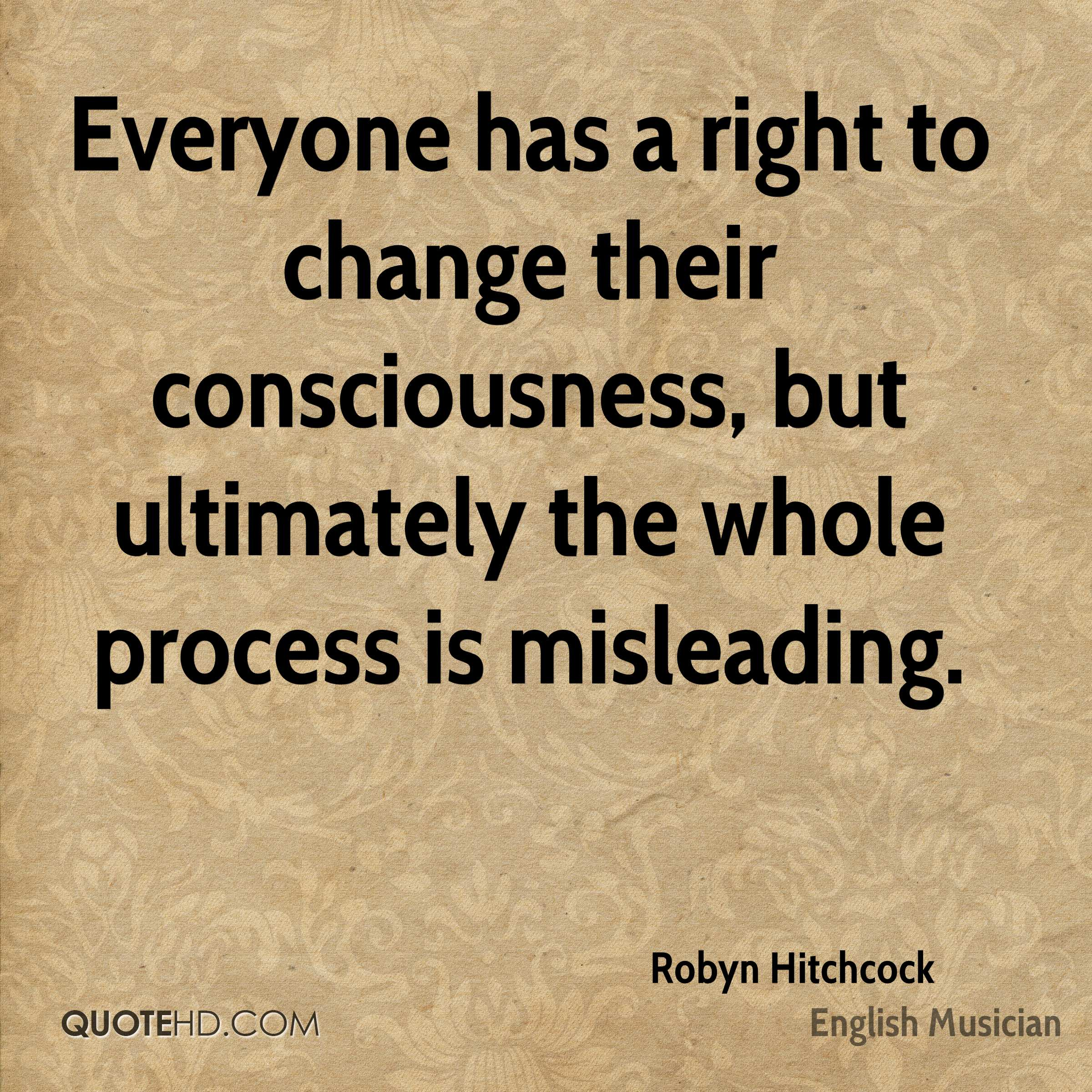 Everyone has a right to change their consciousness, but ultimately the whole process is misleading.