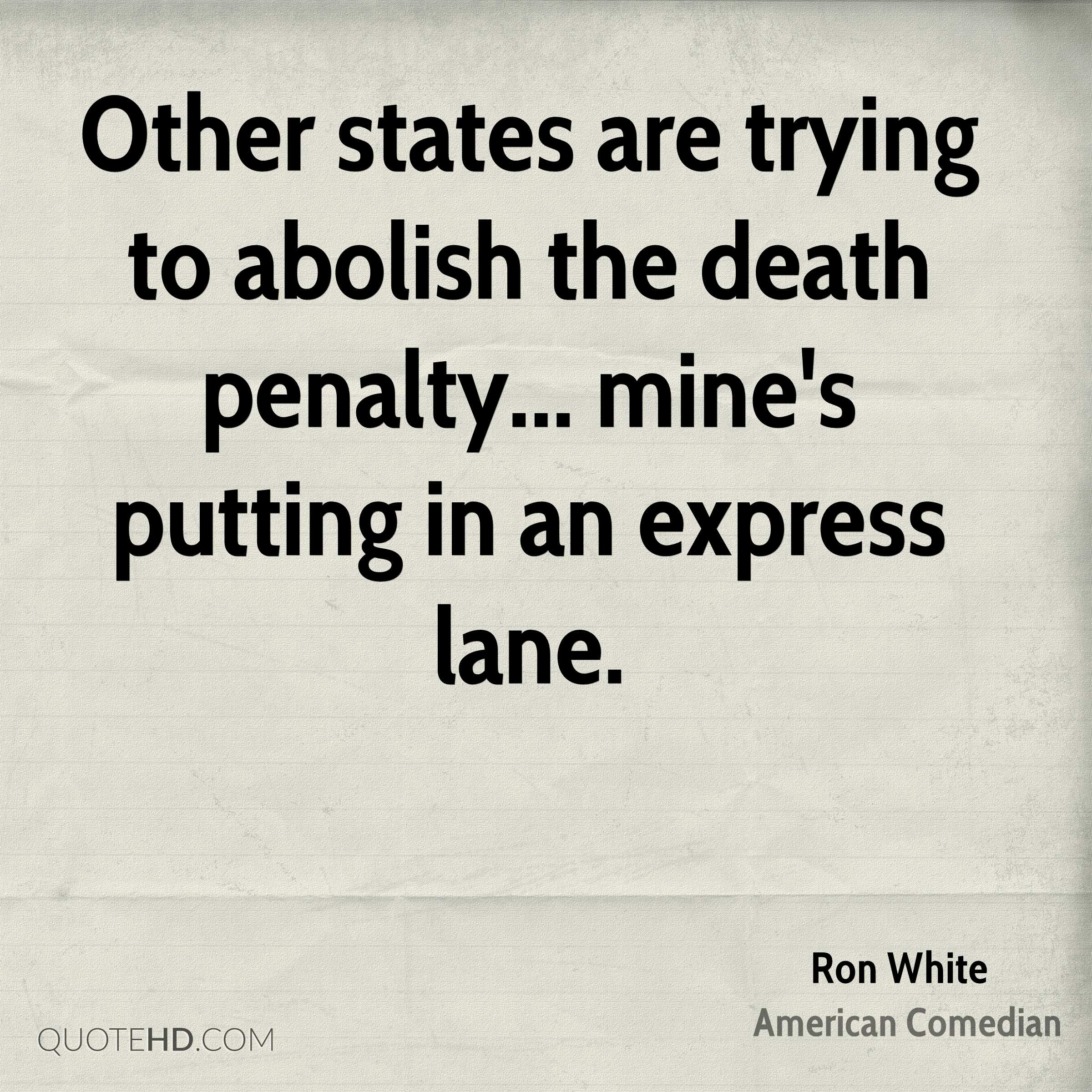 Other states are trying to abolish the death penalty... mine's putting in an express lane.