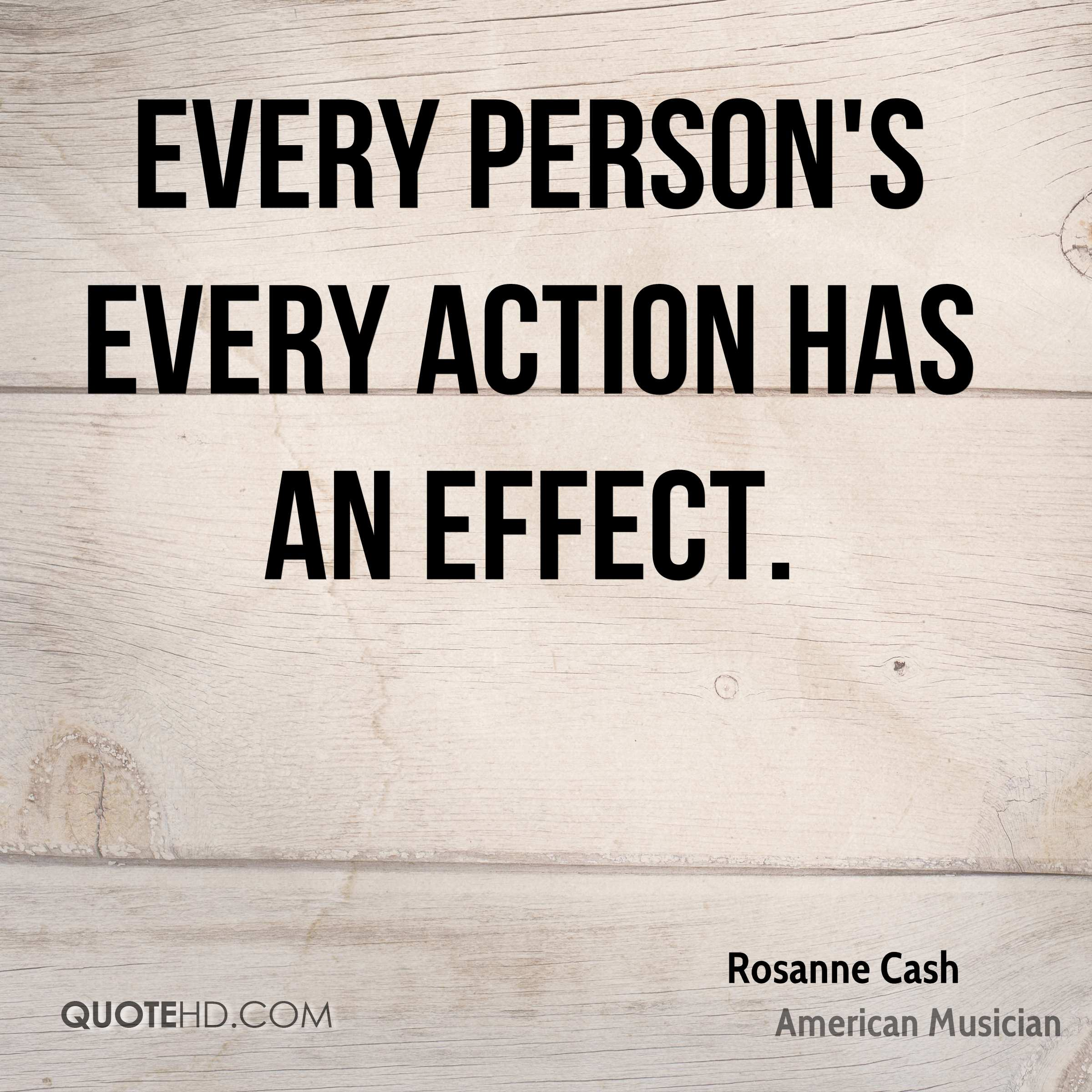Every person's every action has an effect.