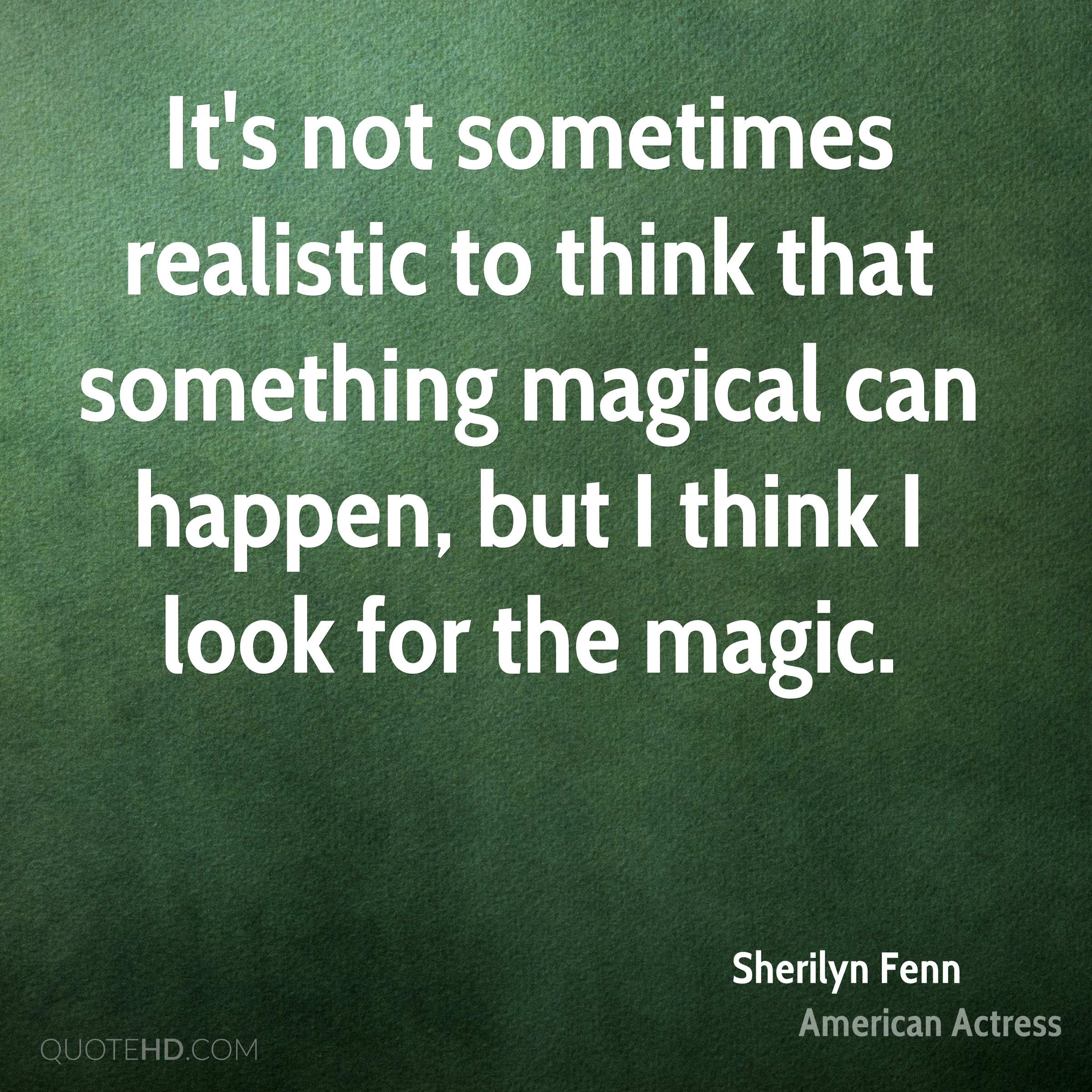Magical Quotes Sherilyn Fenn Quotes  Quotehd