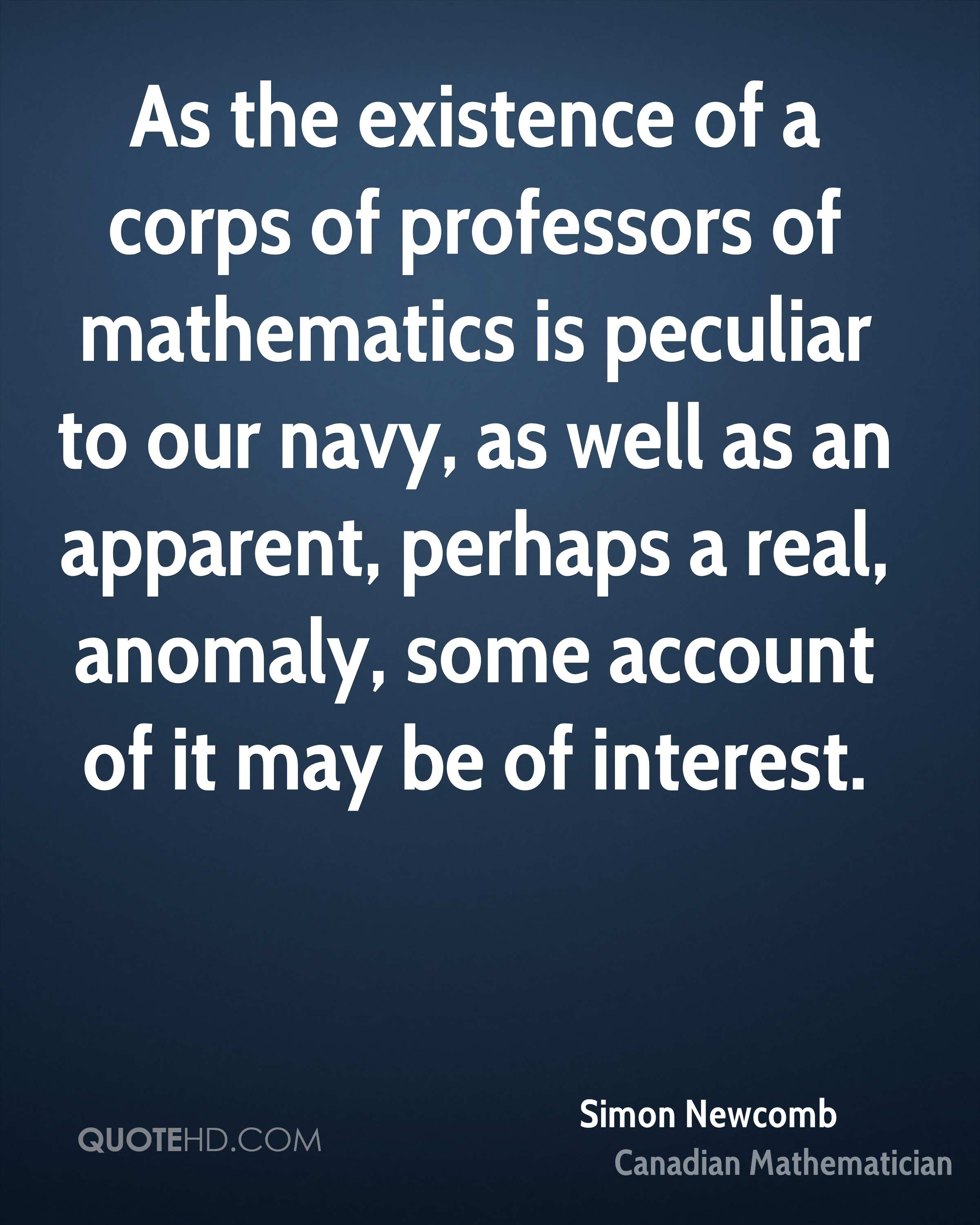 As the existence of a corps of professors of mathematics is peculiar to our navy, as well as an apparent, perhaps a real, anomaly, some account of it may be of interest.