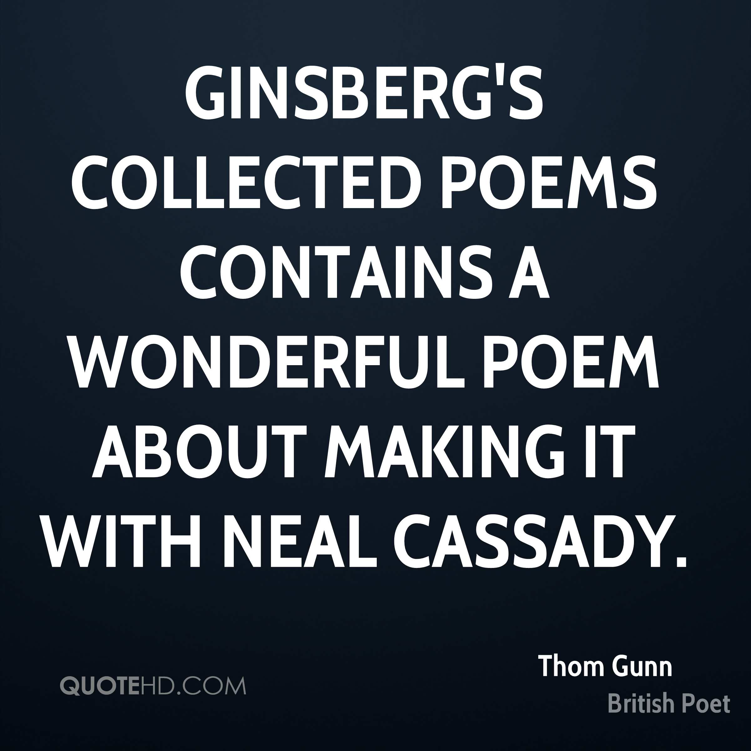 Ginsberg's Collected Poems contains a wonderful poem about making it with Neal Cassady.