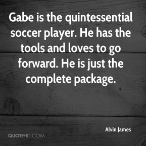 Gabe is the quintessential soccer player. He has the tools and loves to go forward. He is just the complete package.