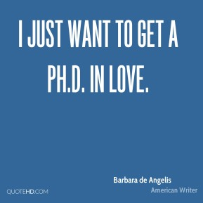 I just want to get a Ph.D. in love.