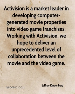 Activision is a market leader in developing computer-generated movie properties into video game franchises. Working with Activision, we hope to deliver an unprecedented level of collaboration between the movie and the video game.