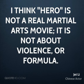 """I think """"Hero"""" is not a real martial arts movie; it is not about violence, or formula."""