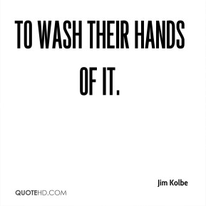 to wash their hands of it.