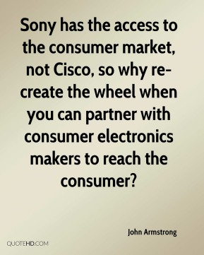 Sony has the access to the consumer market, not Cisco, so why re-create the wheel when you can partner with consumer electronics makers to reach the consumer?