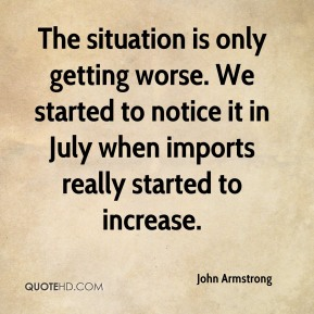 The situation is only getting worse. We started to notice it in July when imports really started to increase.