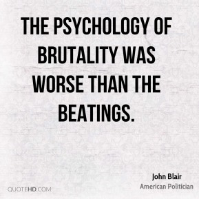 John Blair - The psychology of brutality was worse than the beatings.