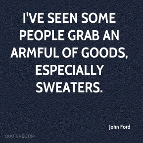 I've seen some people grab an armful of goods, especially sweaters.