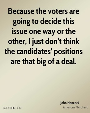 Because the voters are going to decide this issue one way or the other, I just don't think the candidates' positions are that big of a deal.