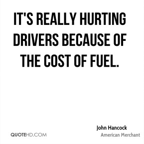 It's really hurting drivers because of the cost of fuel.