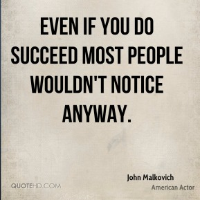 Even if you do succeed most people wouldn't notice anyway.
