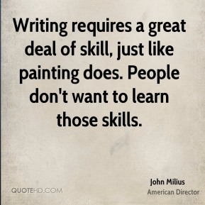 Writing requires a great deal of skill, just like painting does. People don't want to learn those skills.
