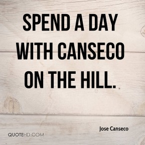 Jose Canseco  - Spend a Day with Canseco on the Hill.
