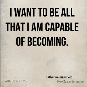 I want to be all that I am capable of becoming.