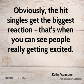 Kathy Valentine - Obviously, the hit singles get the biggest reaction - that's when you can see people really getting excited.