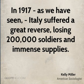 In 1917 - as we have seen, - Italy suffered a great reverse, losing 200,000 soldiers and immense supplies.