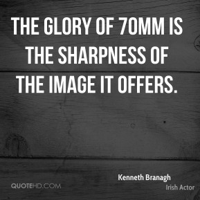The glory of 70mm is the sharpness of the image it offers.