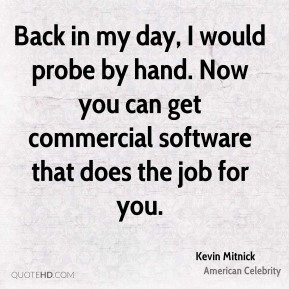 Back in my day, I would probe by hand. Now you can get commercial software that does the job for you.