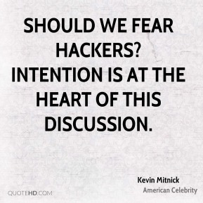 Kevin Mitnick - Should we fear hackers? Intention is at the heart of this discussion.