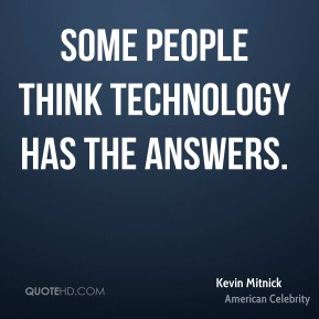 Some people think technology has the answers.