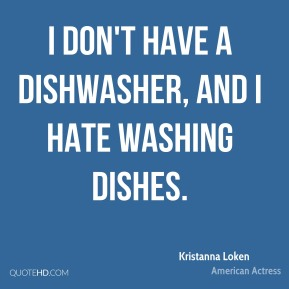 I don't have a dishwasher, and I hate washing dishes.