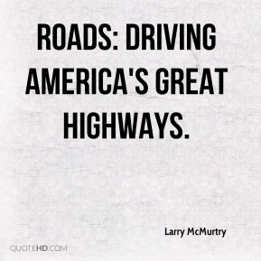 Roads: Driving America's Great Highways.