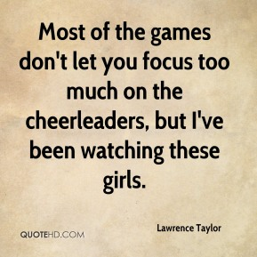 Most of the games don't let you focus too much on the cheerleaders, but I've been watching these girls.