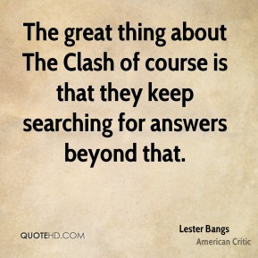 The great thing about The Clash of course is that they keep searching for answers beyond that.