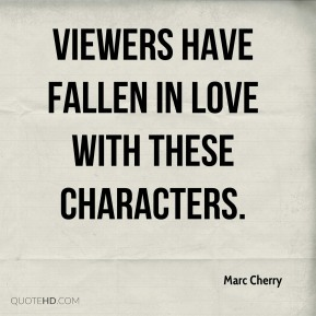 Marc Cherry  - Viewers have fallen in love with these characters.