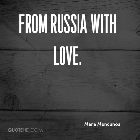 Maria Menounos  - From Russia With Love.