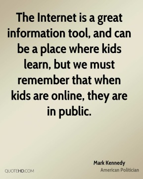 The Internet is a great information tool, and can be a place where kids learn, but we must remember that when kids are online, they are in public.