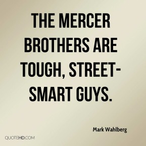 The Mercer brothers are tough, street-smart guys.