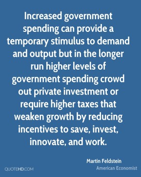 Increased government spending can provide a temporary stimulus to demand and output but in the longer run higher levels of government spending crowd out private investment or require higher taxes that weaken growth by reducing incentives to save, invest, innovate, and work.