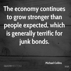The economy continues to grow stronger than people expected, which is generally terrific for junk bonds.