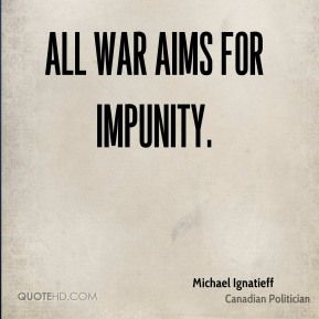 All war aims for impunity.